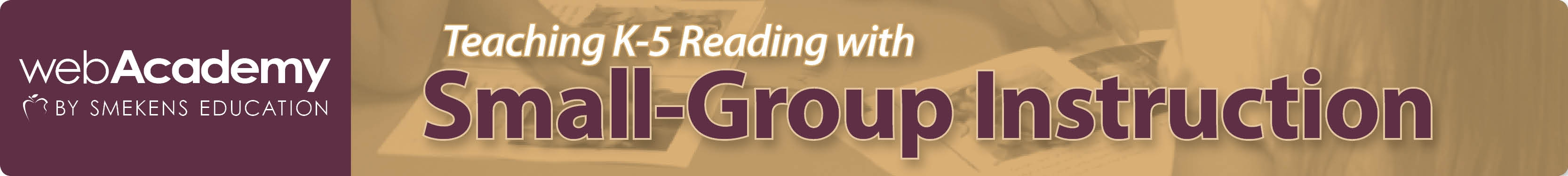 Teaching K-5 Reading with Small-Group Instruction