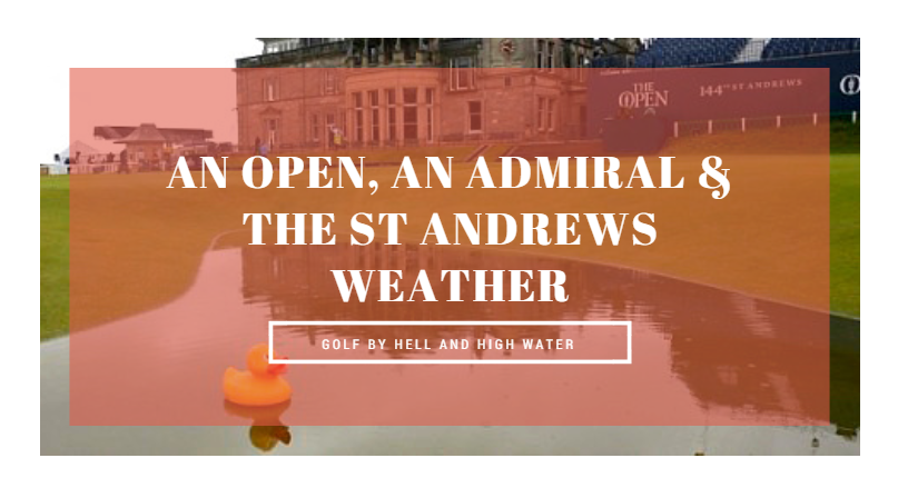 An Open, An Admiral & The St Andrews Weather