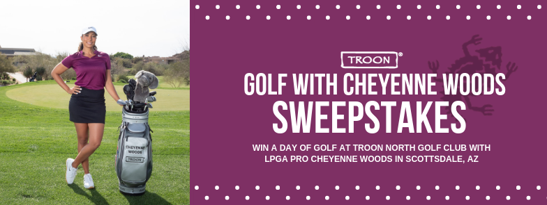 "TROON ANNOUNCES NEW  ""GOLF WITH CHEYENNE WOODS"" SWEEPSTAKES"