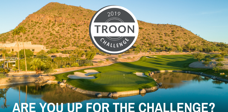 TROON ANNOUNCES 2019 TROON CHALLENGE SCHEDULE