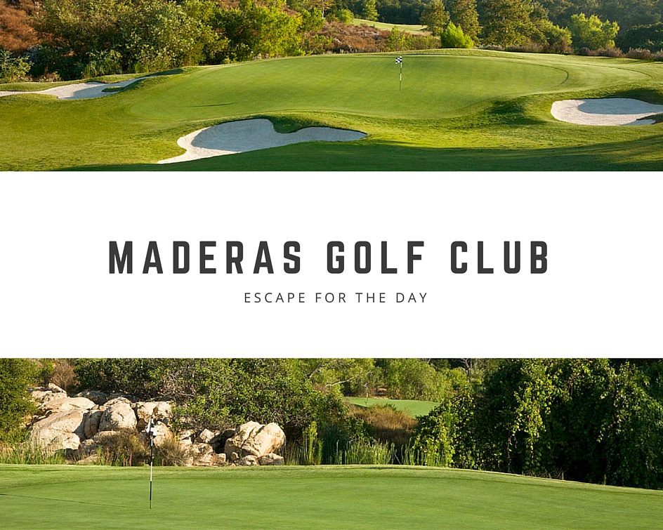 Escape for the day at Maderas Golf Club