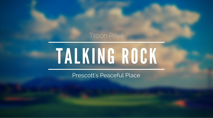Talking Rock: Prescott's Peaceful Place