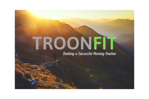 Building a Successful Morning Routine