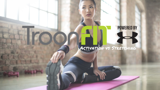 Activation vs Stretching – Are you doing it all wrong?