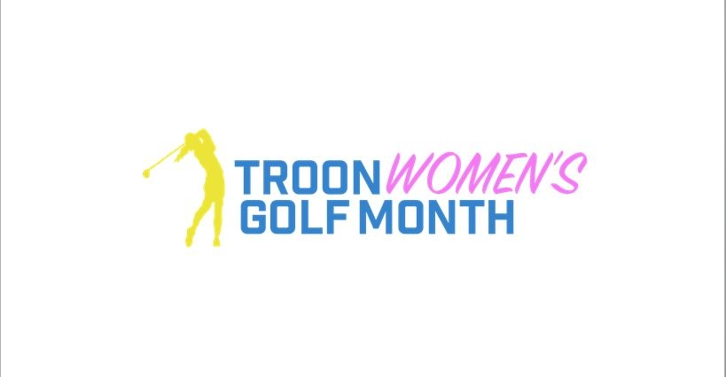 TROON CELEBRATES WOMEN'S GOLF MONTH AT COURSES WORLDWIDE WITH CLINICS AND SOCIAL EVENTS