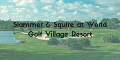 Slammer & Squire at World Golf Village Resort