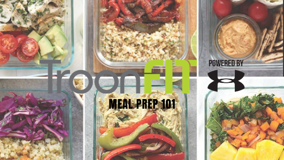 Meal Prep 101 - TroonFIT