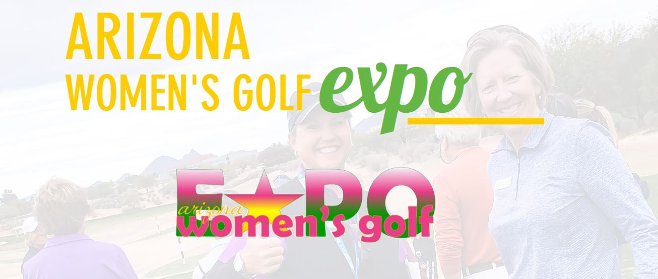 2018 Arizona Women's Golf Expo To Be Held  At The Westin Kierland Golf Club