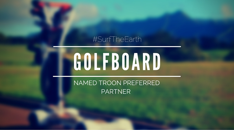 GolfBoard Named Troon Preferred Partner