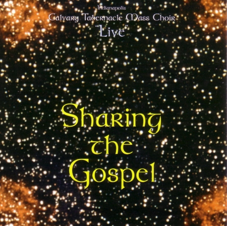 Sharing the Gospel, Calvary Tabernacle Sanctuary Choir Live, 1995