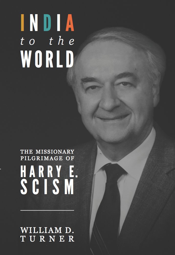 India to the World: The Missionary Pilgramage of Harry E. Scism eBook (PDF)