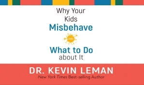 Why Your Kids Misbehave and What to Do about It.