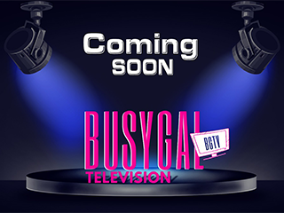 BusyGal Television (Coming Soon)